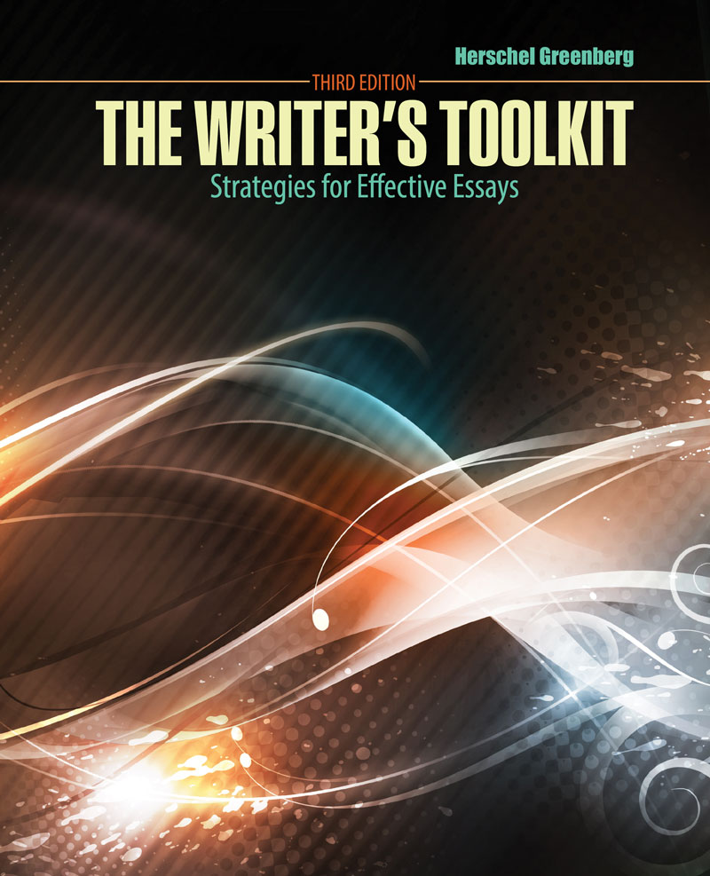 the writer s toolkit strategies for effective essays higher the writer s toolkit strategies for effective essays