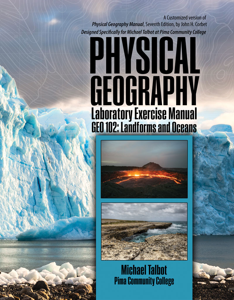 Physical Geography Laboratory Exercise Manual: GEO 102-Landforms and Oceans  | Higher Education