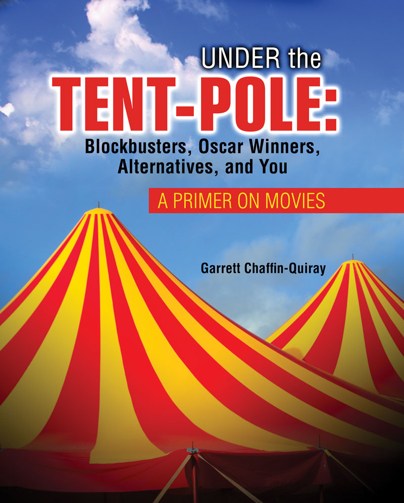 Under the Tent-Pole A Primer on Movies Blockbusters Oscar Winners Alternatives and You  sc 1 st  Kendall/Hunt Higher Education & Under the Tent-Pole: A Primer on Movies: Blockbusters Oscar ...