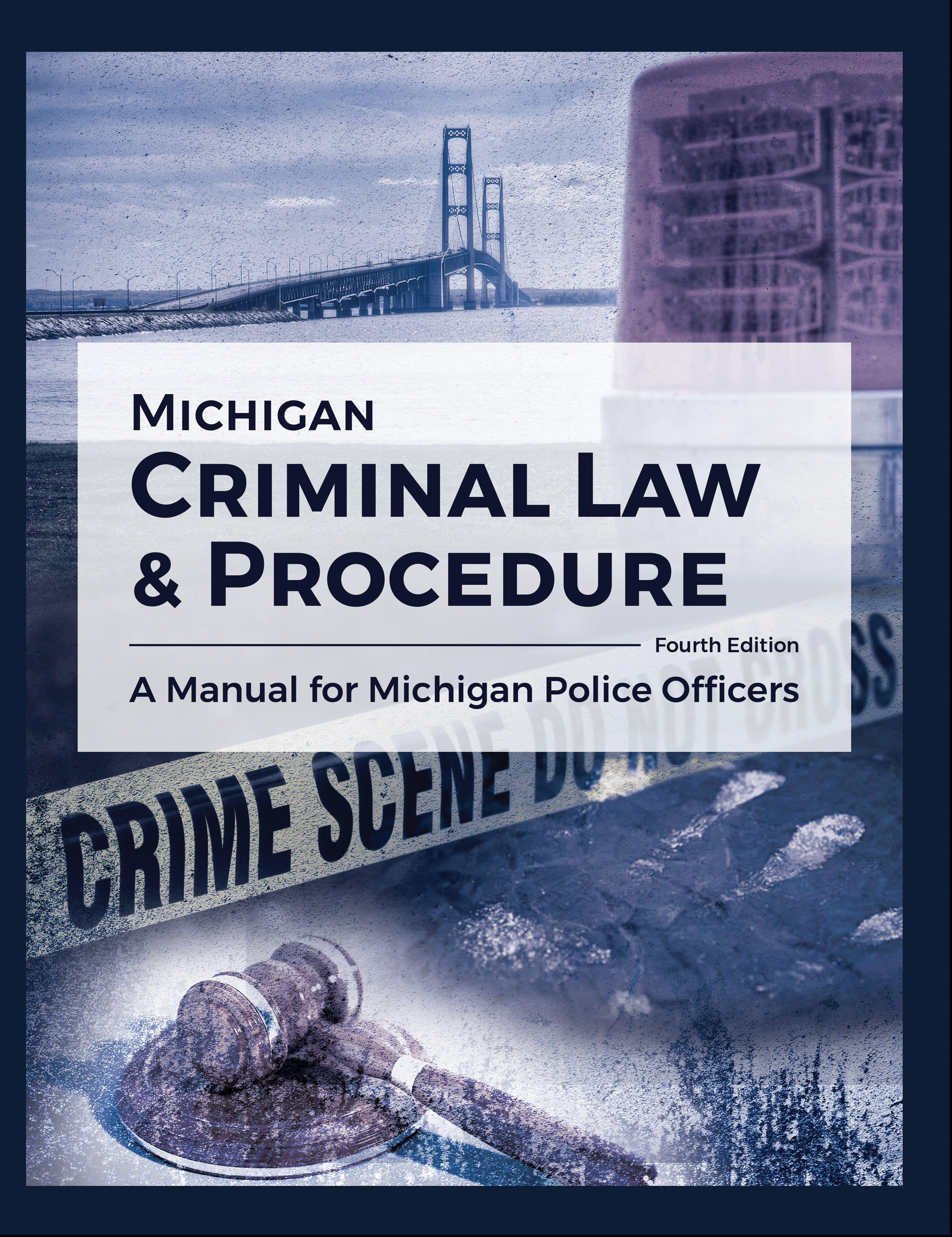 Michigan Criminal Law & Procedure: A Manual for Michigan