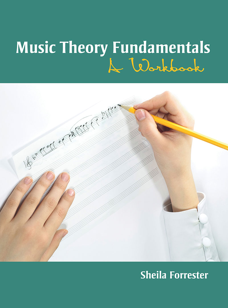 Music Theory Fundamentals: A Workbook | Higher Education