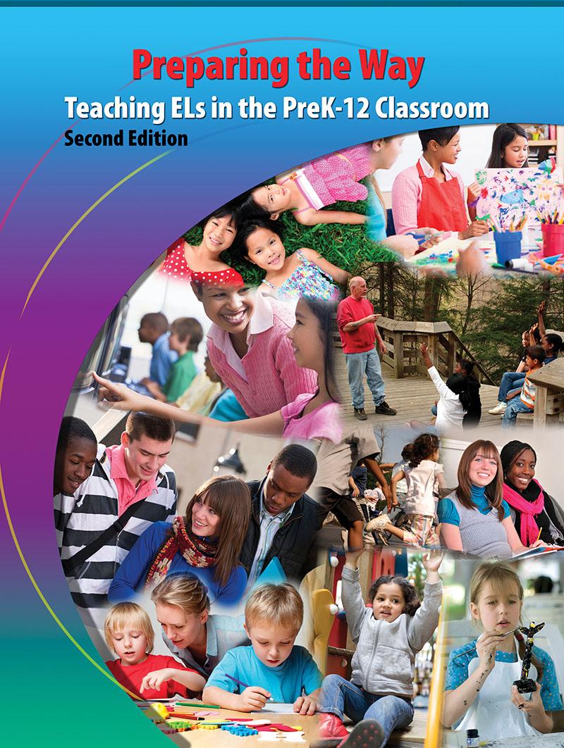 Preparing the Way: Teaching ELs in the PreK-12 Classroom | Higher ...