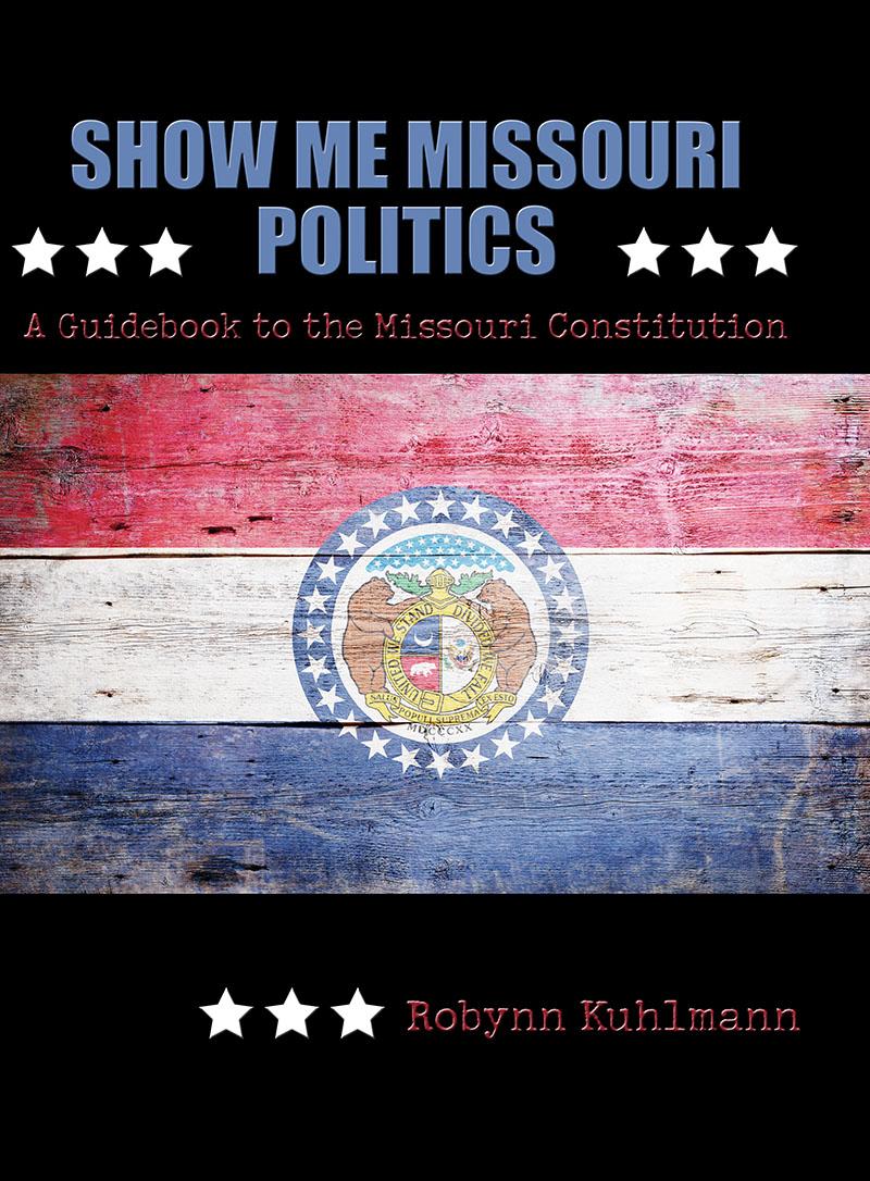 Show Me Missouri Politics: A Guidebook to the Missouri